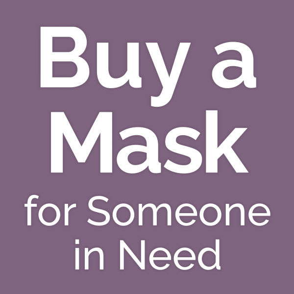 Buy a mask for someone in need!